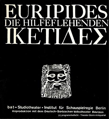Programmheft Studioinszenierung Euripides DIE HILFEFLEHENDEN. Deutschsprachige Erstaufführung 1980