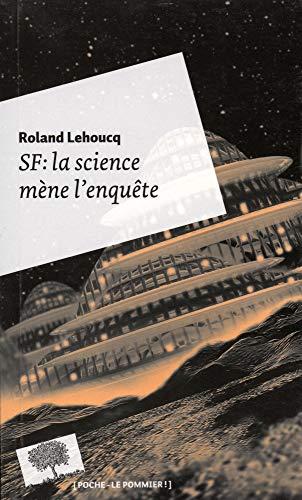 SF : la science mène l'enquête