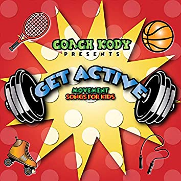 Get Active (Movement Songs For Kids)