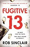 Fugitive 13: The explosive thriller that will have you gripped (Sleeper 13)