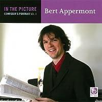 「イン・ザ・ピクチャー」ベルト・アッペルモント作品集 Vol. 1: In The Picture: Bert Appermont Composer's Portrait Vol. 1