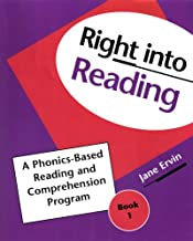 Right into Reading A Phonics-Based Reading and Comprehension Program (Book 1) by Jane Ervin (2002-05-03)