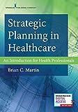 Strategic Planning in Healthcare:...