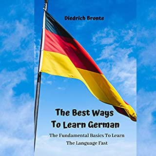 The Best Ways to Learn German: The Fundamental Basics to Learn the Language Fast cover art