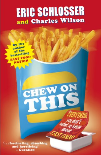Chew on This: Everything You Don't Want to Know About Fast Food (English Edition)