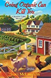 Going Organic Can Kill You (The Blossom Valley Mysteries Book 1) (English Edition)