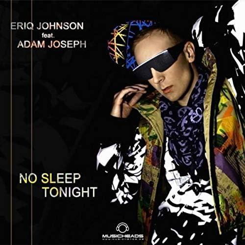Eriq Johnson & Adam Joseph