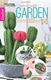 Make A Crochet Garden: 9 Stylish Projects for Succulents, Cacti & Flowers - Amy Gaines
