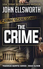 The Crime (Thaddeus Murfee Legal Thriller Series Book 11)