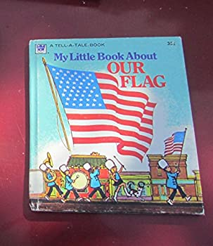 Hardcover My Little Book About Our Flag Book