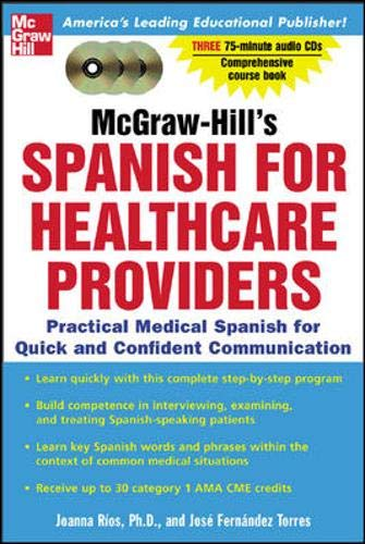 McGraw-Hill's Spanish for Healthcare Providers : A Practical Course for Quick and Confident Communication