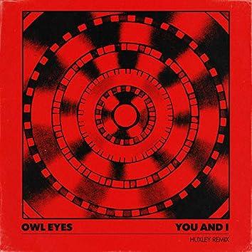 You And I (Huxley Remix)