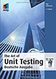 The Art Of Unit Testing: Deutsche Ausgabe, 2. Auflage (mitp Professional) - Roy Osherove