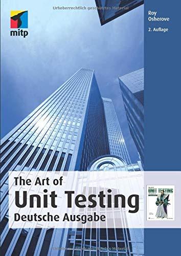 The Art Of Unit Testing: Deutsche Ausgabe, 2. Auflage (mitp Professional)