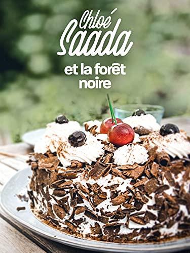 Chloé Saada et la Forêt noire