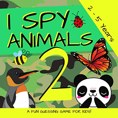 I Spy Animals 2 - A Fun Guessing Game for Kids!: I Spy Book for Kids Ages 2-5 (English Edition)