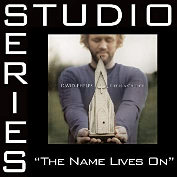 The Name Lives On [Studio Series Performance Track]
