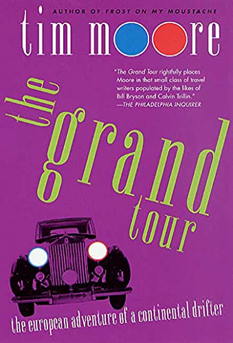 Compare Textbook Prices for The Grand Tour: The European Adventure of a Continental Drifter  ISBN 9780312300470 by Moore, Tim