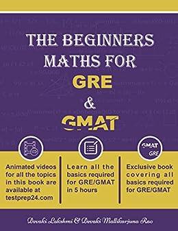 The Beginners Maths for GRE & GMAT: GRE GMAT MATHS