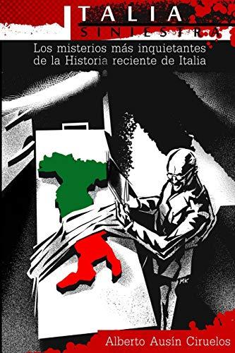Italia Siniestra: Los misterios más inquietantes de la Historia reciente de Italia