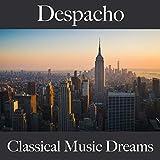 Despacho: Classical Music Dreams - La Mejor Música Para Descansarse