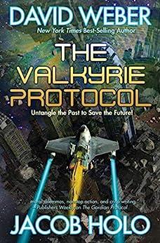 The Valkyrie Protocol (The Gordian Protocol) by [David  Weber, Jacob Holo]