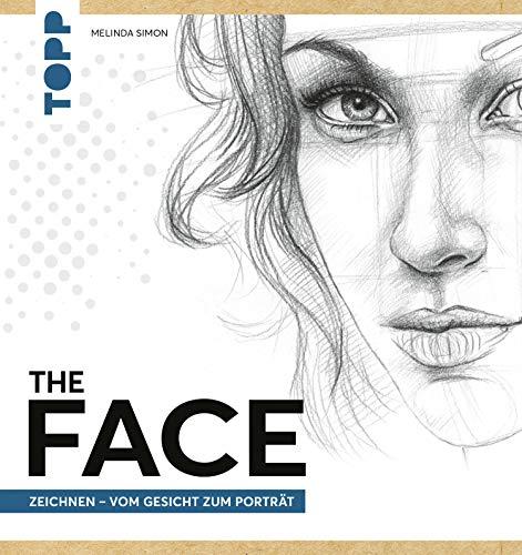 The FACE: Zeichnen - Vom Gesicht zum Porträt