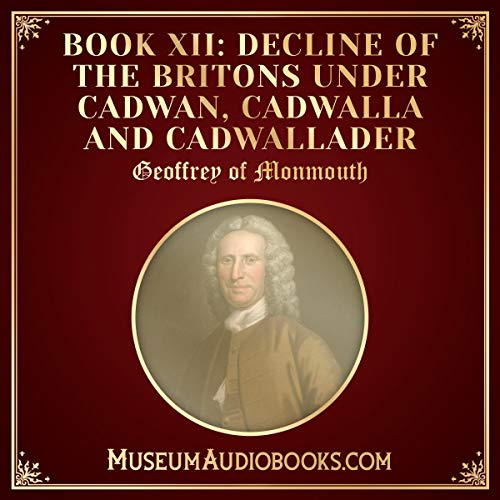Decline of the Britons under Cadwan, Cadwalla and Cadwallader audiobook cover art