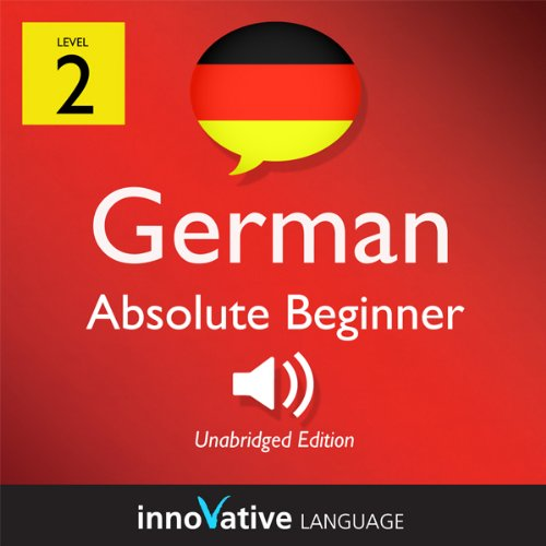 Learn German with Innovative Language's Proven Language System - Level 2: Absolute Beginner German audiobook cover art