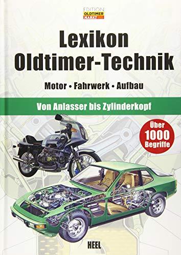Lexikon Oldtimer-Technik: Motor - Fahrwerk - Aufbau