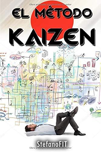 EL MÉTODO KAIZEN: El método Kaizén Para El Crecimiento Personal