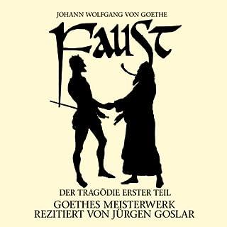 Faust     Der Tragödie Erster Teil              Autor:                                                                                                                                 Johann Wolfgang von Goethe                               Sprecher:                                                                                                                                 Jürgen Goslar                      Spieldauer: 1 Std. und 30 Min.     23 Bewertungen     Gesamt 4,0