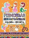 Princesas Sirenas y Castillos: Colorea Recorta: Libro de Actividades para Practicar el uso de Tijeras con Imágenes Grandes para Niños: 1 (Libros recortables)