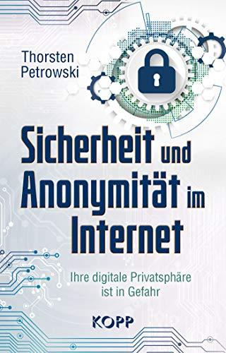Sicherheit und Anonymität im Internet: Ihre digitale Privatsphäre ist in Gefahr