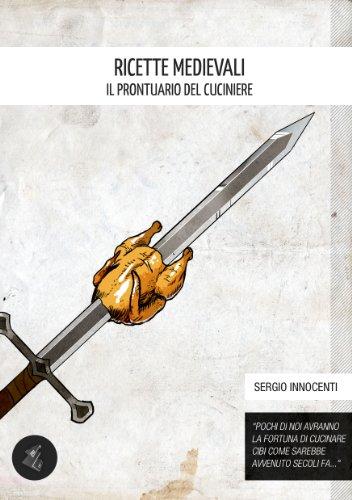 Ricette medievali - il prontuario del cuciniere