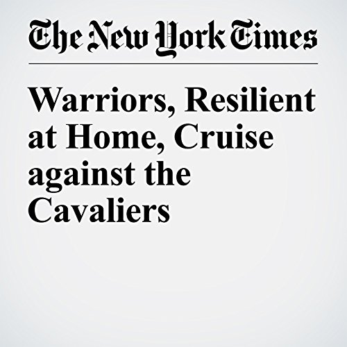 Warriors, Resilient at Home, Cruise against the Cavaliers audiobook cover art