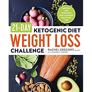 21-Day Ketogenic Diet Weight Loss Challenge Recipes and Workouts for a Slimmer, Healthier You:Deepld
