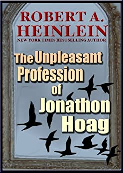 The Unpleasant Profession of Jonathan Hoag by [Robert A. Heinlein]