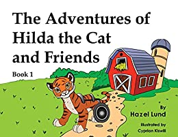 THE ADVENTURES OF HILDA THE CAT & FRIENDS BOOK I by [HAZEL LUND, CYPRIAN KASWILI]