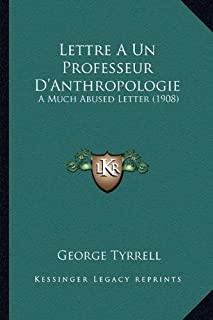 Lettre a Un Professeur D'Anthropologie: A Much Abused Letter (1908)