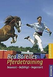 Bea Borelle: Freude bei der Arbeit mit dem Pferd empfinden 1