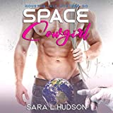 Space Cowgirl: Houston, All Systems Go: Space Series, Book 2