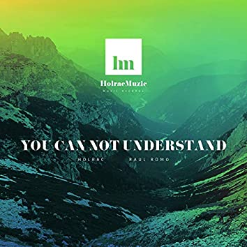 You Can Not Understand