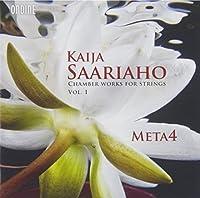 Kaija Saariaho: Chamber Works for Strings, Vol. 1 (2013-07-30)