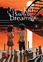For the Kid I Saw in My Dreams, Vol. 4 (For the Kid I Saw in My Dreams, 4)