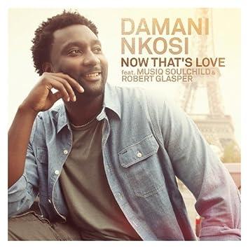 Now That's Love (feat. Musiq Soulchild & Robert Glasper) - Single
