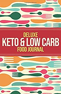 Deluxe Keto & Low Carb Food Journal: Making the Keto Diet Easy