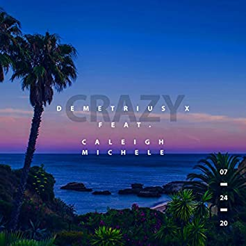 Crazy (feat. Caleigh Michele)