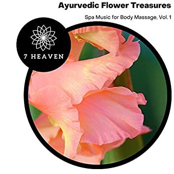 Ayurvedic Flower Treasures - Spa Music For Body Massage, Vol. 1