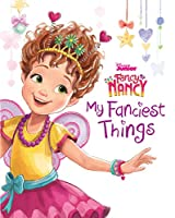 Disney Junior Fancy Nancy My Fanciest Things Picture Book